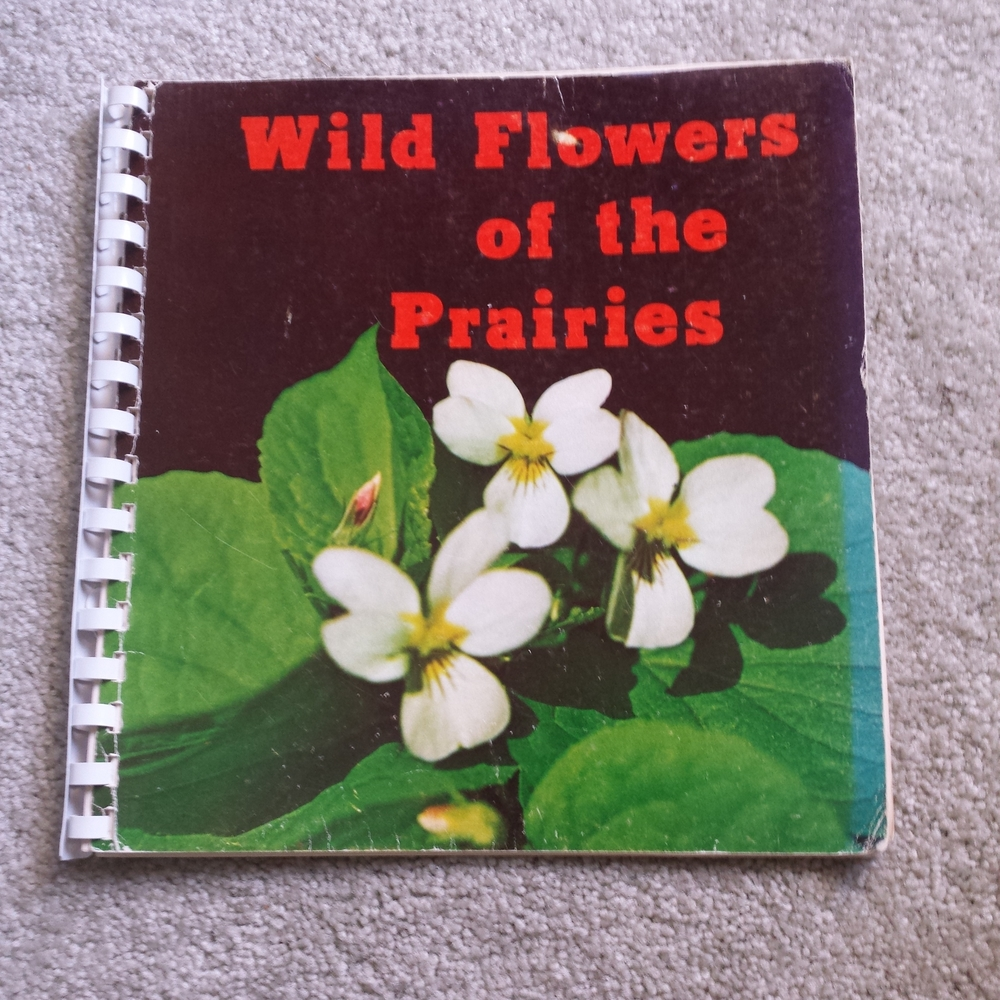 Wildflowers of the Prairies by J.B. Neufeld