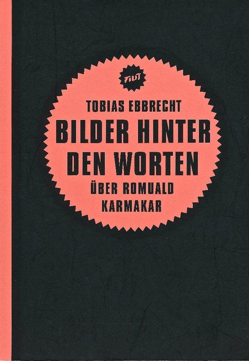 Tobias Ebbrecht: Bilder hinter den Worten. Über Romuald Karmakar