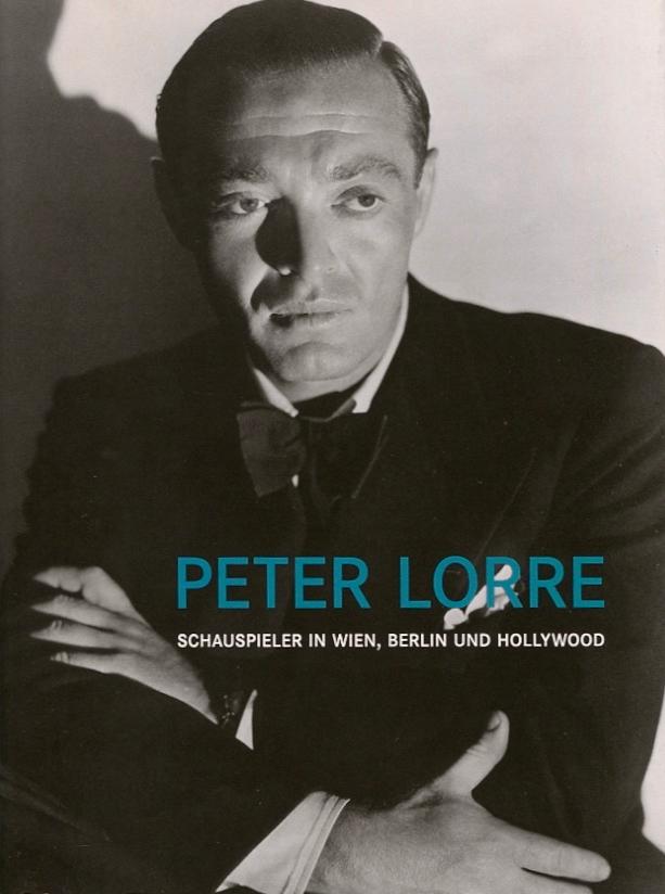 Romuald Karmakar: Peter Lorre, der Verlorene des deutschen Films  , in: Peter Lorre.Schauspieler in Wien, Berlin und Hollywood, Wien 2014, S. 37   Read More