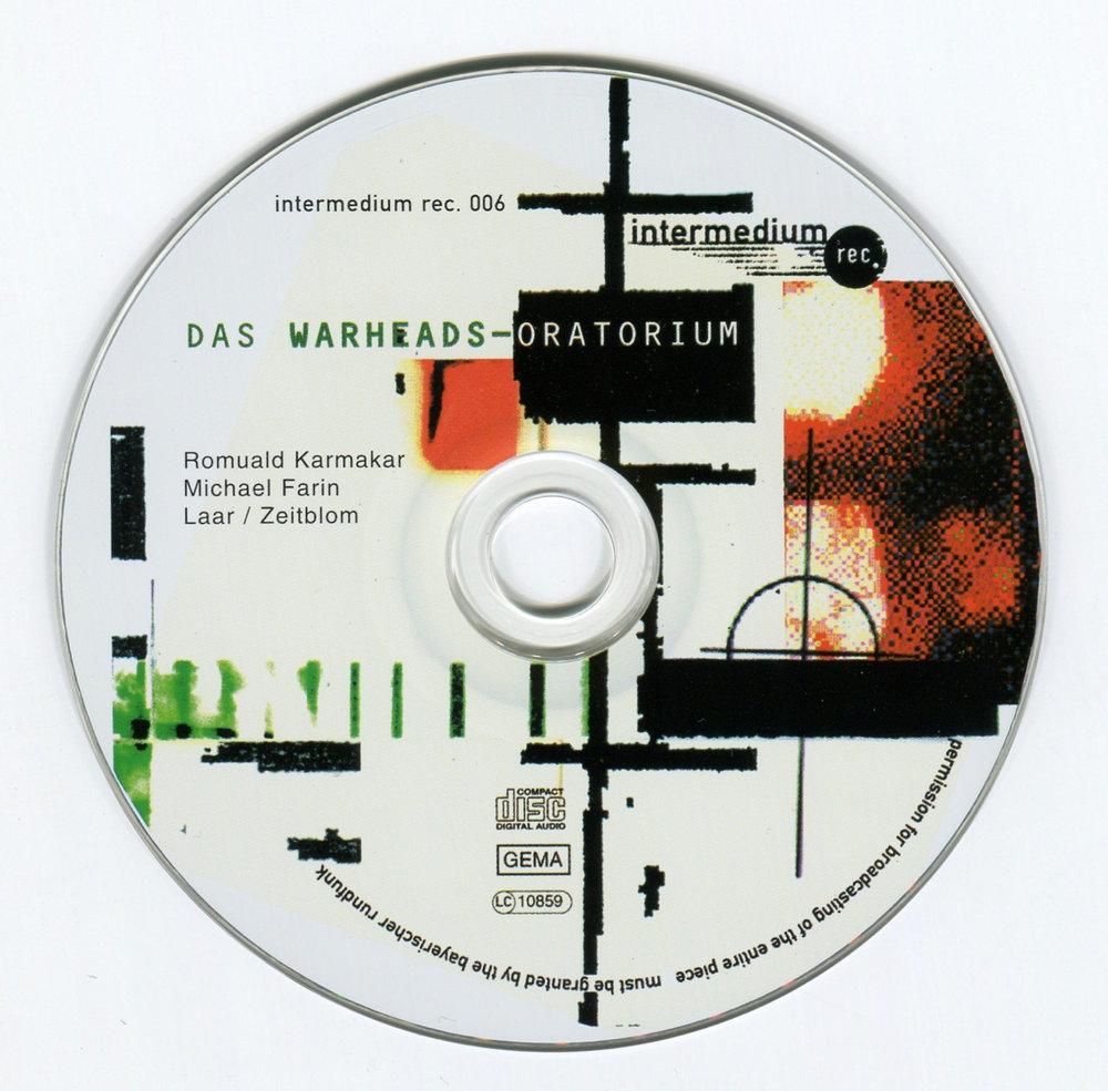 DAS WARHEADS-ORATORIUM Ein Hörspiel von Romuald Karmakar, Michael Farin, Laar/Zeitblom Bayerischer Rundfunk 1997, 66 MIn CD © 2001 intermedium records