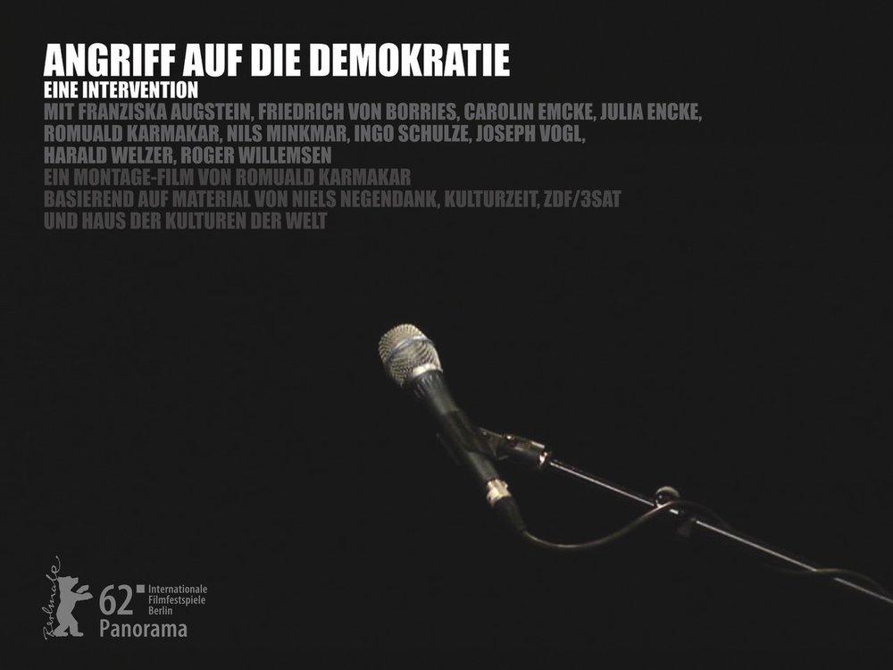 ANGRIFF AUF DIE DEMOKRATIE – EINE INTERVENTION Ein Montage-Film von Romuald Karmakar, Deutschland 2012, 102 Min Offizielles Filmposter © Matthias Hafner / 2012 Pantera Film GmbH