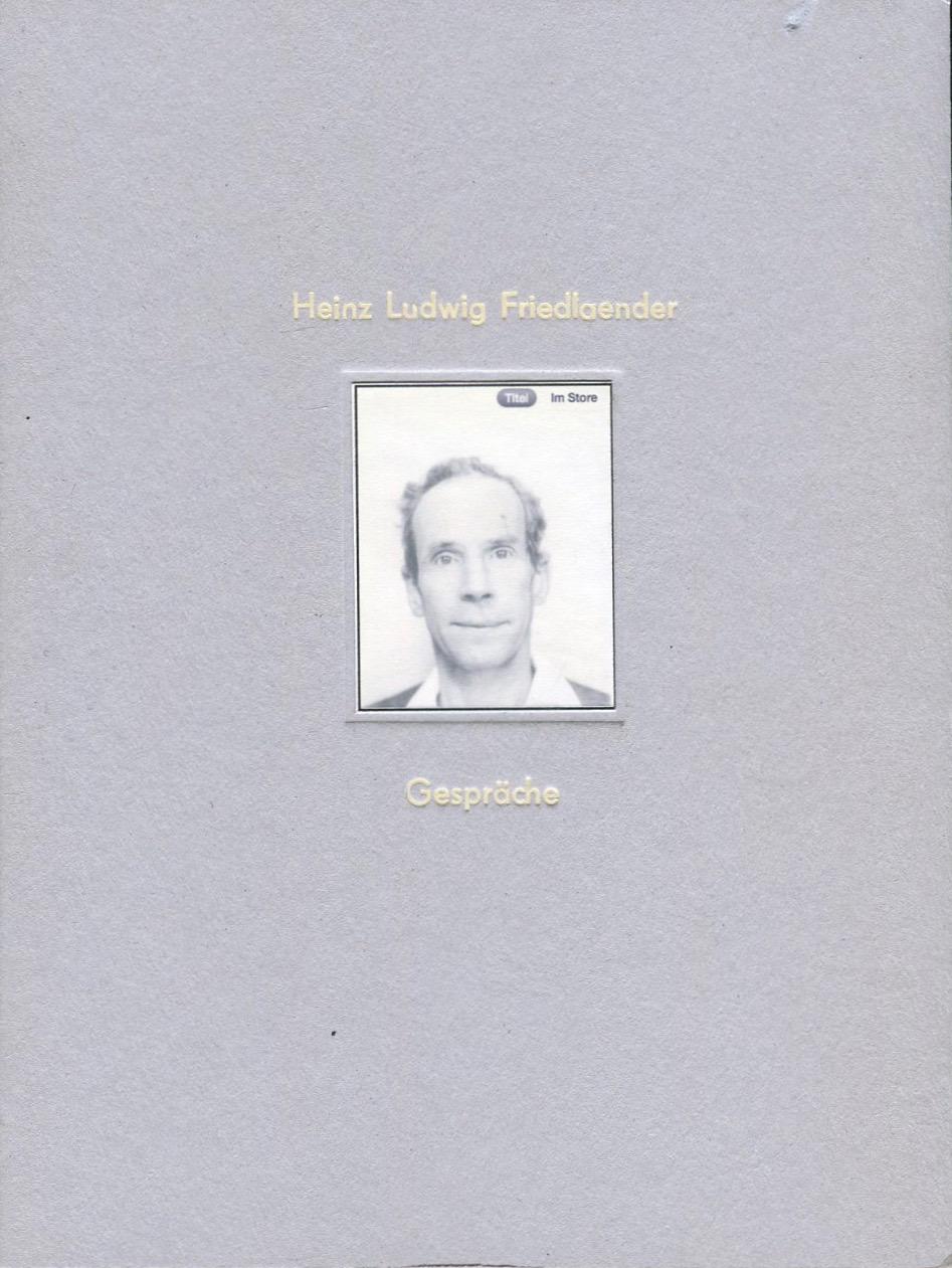 HEINZ LUDWIG FRIEDLAENDER: GESPRÄCHE    mimas atlas # 15 im Hybriden-Verlag, Berlin 2013
