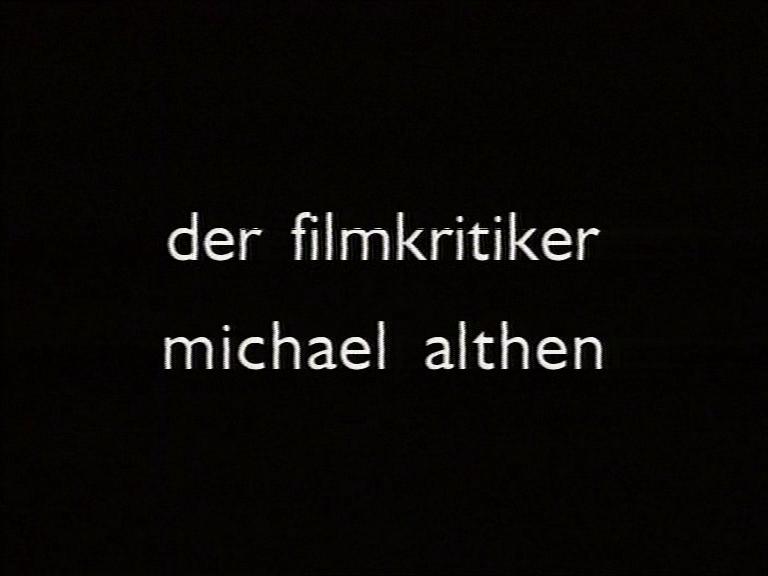 MÜNCHEN-BERLIN-MÜNCHEN – Der Filmkritiker Michael Althen / MUNICH-BERLIN-MUNICH – The filmcritic Michael Althen