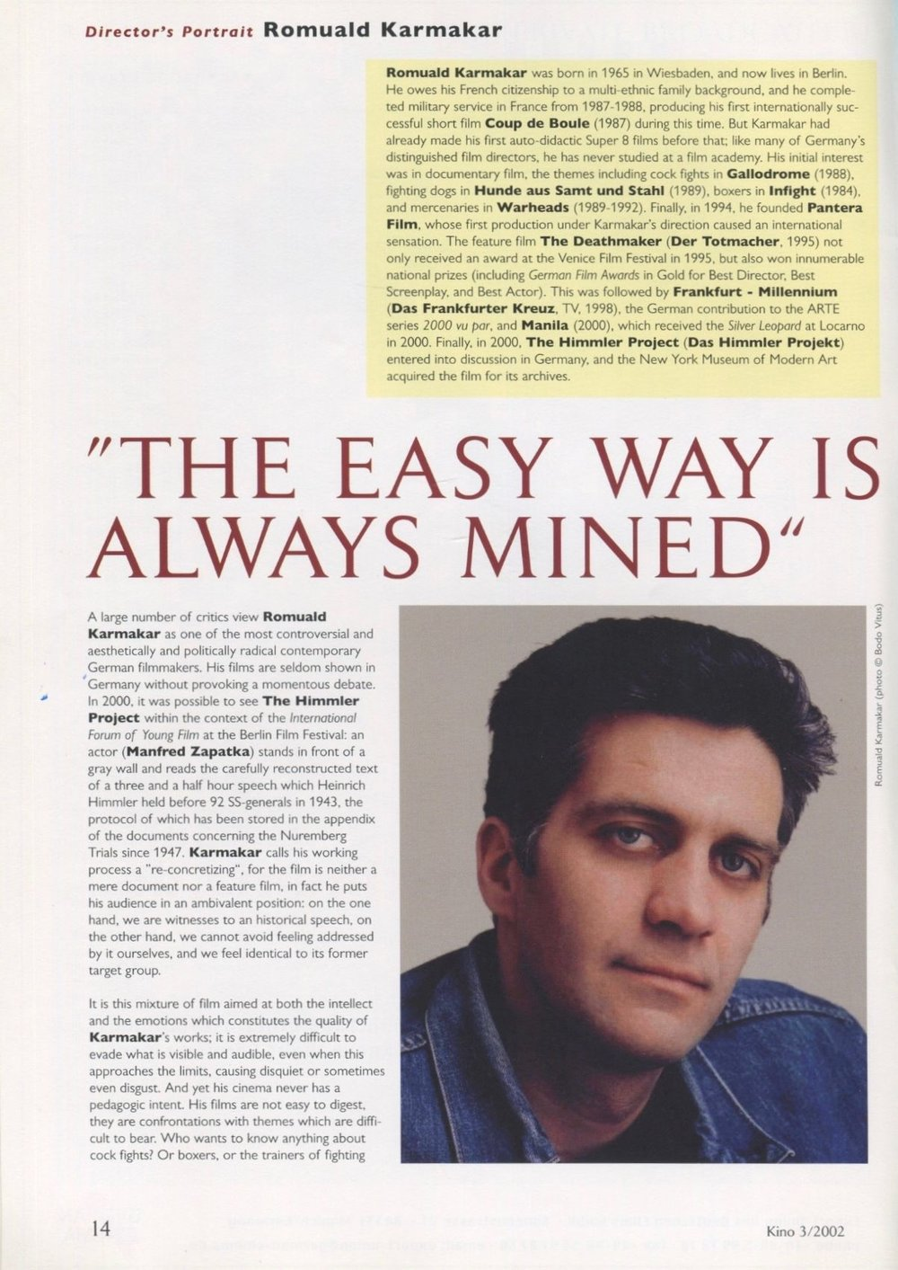 """THE EASY WAY IS ALWAYS MINED"""