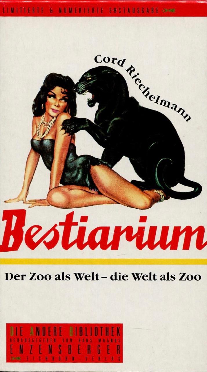 Bestiarium. Der Zoo als Welt - die Welt als Zoo