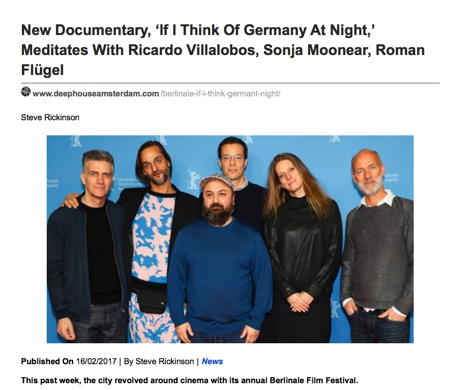NEW DOCUMENTARY, 'IF I THINK OF GERMANY AT NIGHT,' MEDITATES WITH RICARDO VILLALOBOS, SONJA MOONEAR, ROMAN FLÜGEL