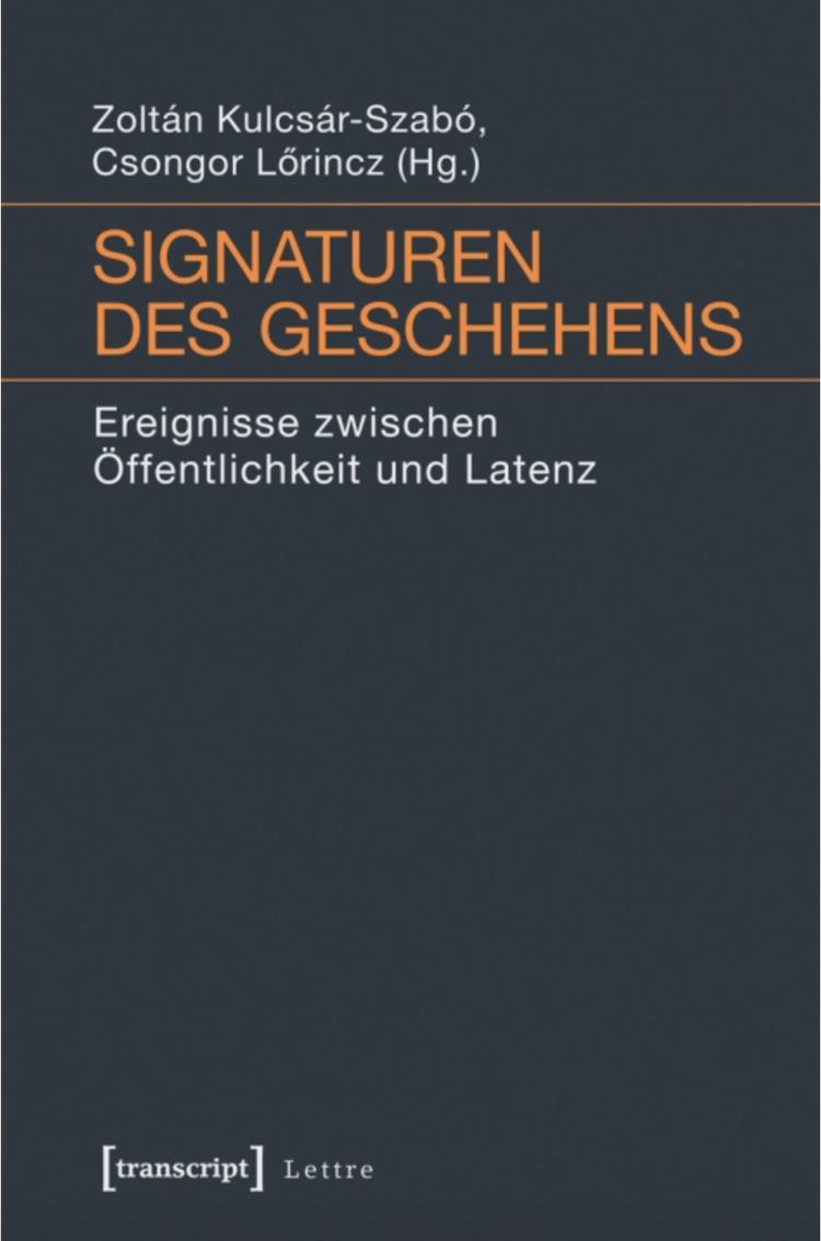 Signaturen des Geschehens. Ereignisse zwischen Öffentlichkeit und Latenz