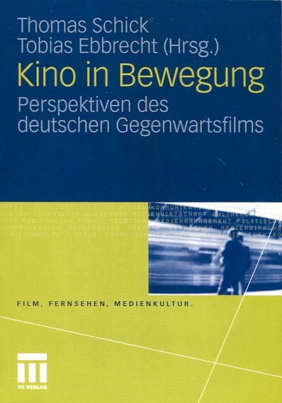 Kino in Bewegung. Perspektiven des deutschen Gegenwartsfilms