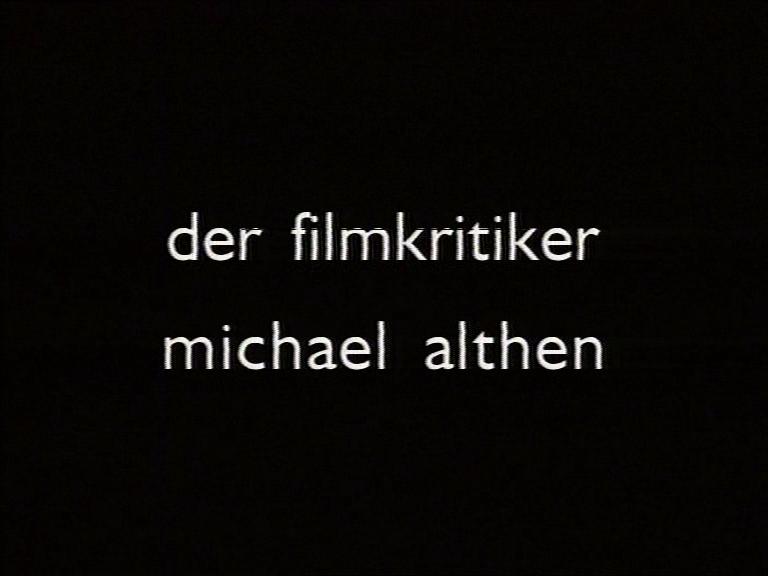 MÜNCHEN-BERLIN-MÜNCHEN – DER FILMKRITIKER MICHAEL ALTHEN