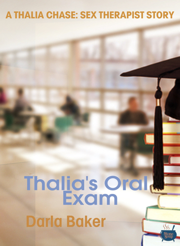 Thalia's Oral Exam By Darla Baker