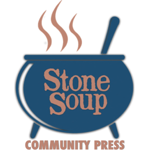 Stone Soup Community Press, Inc. 501(c)3