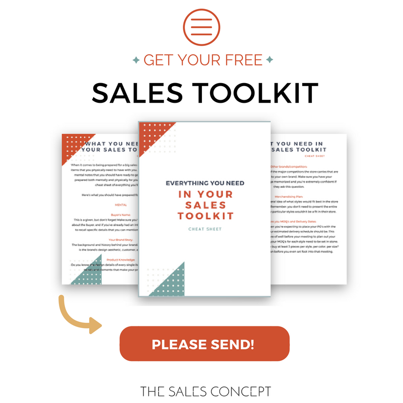 Are you prepared for your next big sales appointment?  - GET OUR SALES TOOLKIT TO ENSURE A SUCCESSFUL MEETING WITH ANY BUYER✔︎ A List of EVERYTHING you need to do BEFORE you even step foot into that special meeting. ✔︎ A mental list of everything you need to KNOW in order to successfully speak to a buyer✔︎ A physical checklist of every single item you need to bring to the meeting ← Get it now for absolutely FREE.