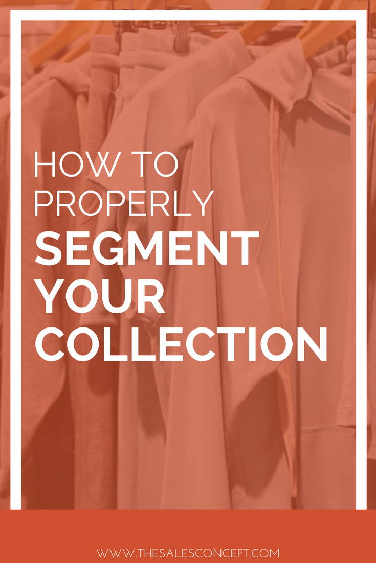 how to properly segment your collection