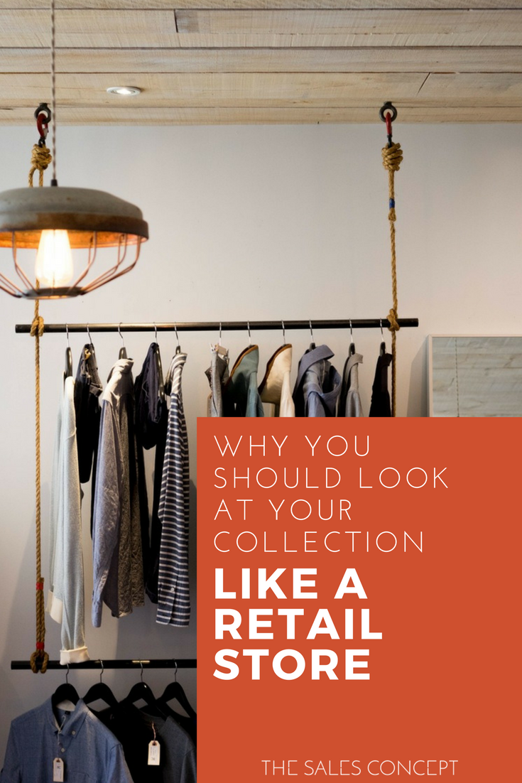 why you should look at your collection like a retail store