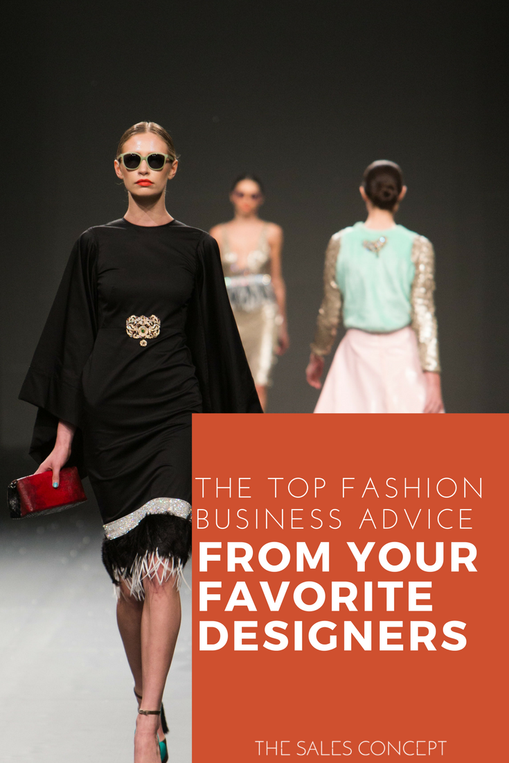 the top fashion business advice from your favorite designers