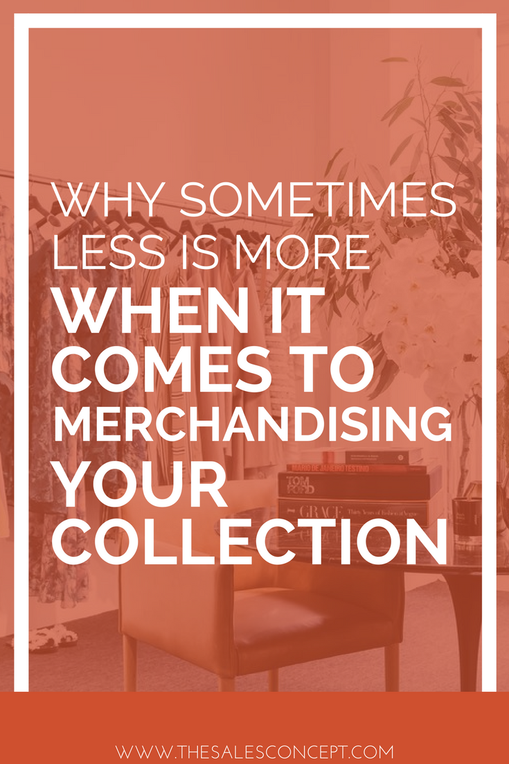 Why sometimes less is more when it comes to merchandising your collection