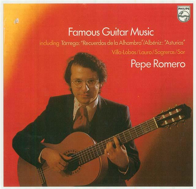 "Famous Guitar Music including Tárrega: ""Recuerdos de la Alhambra""/Albéniz: ""Asturias""/Villa Lobos/Lauro/Sagreras/Sor Pepe Romero Recorded 1976: Philips LP • Catalog no. 9500 295"