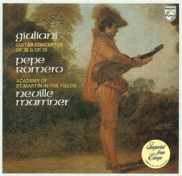 Giuliani Guitar Concertos Op.36 & Op.70 (Pepe Romero, Academy of St. Martin-in-the-Fields, Neville Marriner) Recorded 1976: Philips LP • Catalog no. 9500 320