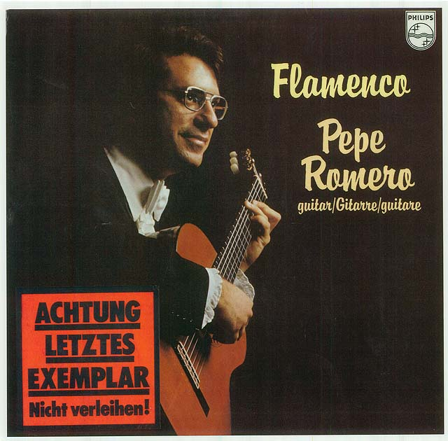 Flamenco/ Pepe Romero guitar Recorded 1977: Philips LP • Catalog no. 9500 512