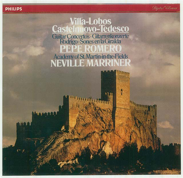 "Villa-Lobos, Castelnuovo-Tedesco Guitar Concertos Rodrigo: ""Sones en la Giralda""  (Pepe Romero, Academy of St. Martin-in-the-Fields, Neville Marriner) Recorded 1985: Philips LP • Catalog no.  416 357-1  
