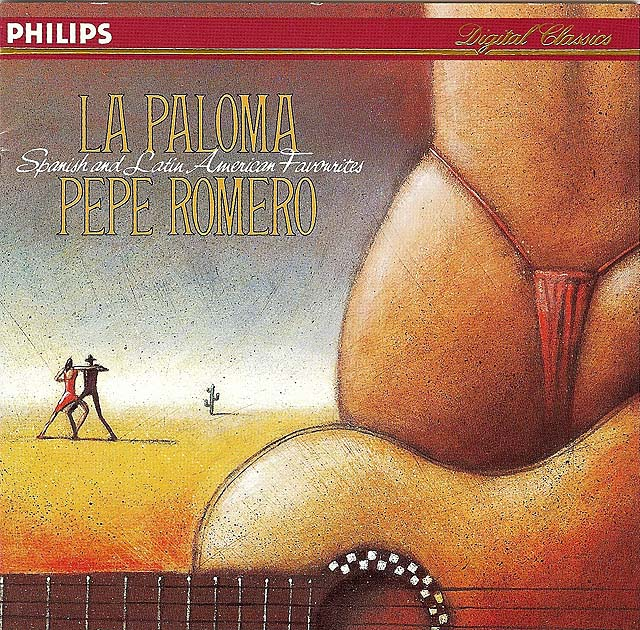 La Paloma: Spanish and Latin American Favorites Pepe Romero Recorded 1990: Philips CD • Catalog no. 432 102-2