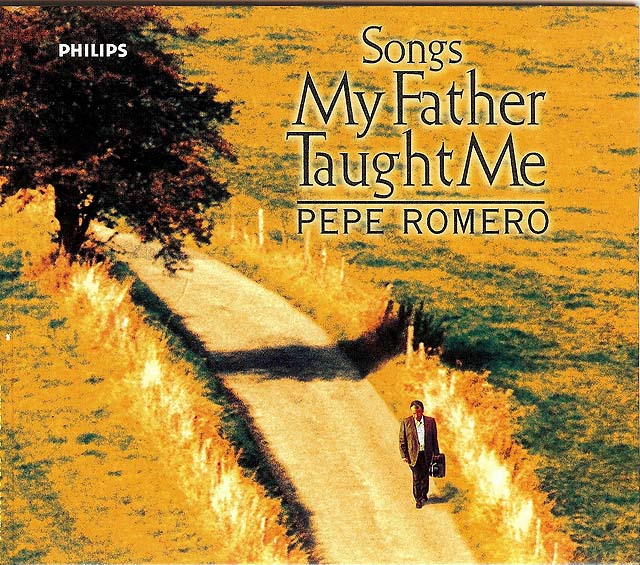 Songs My Father Taught Me: Pepe Romero Recorded 1998: Philips CD • Catalog no. 456 585-2