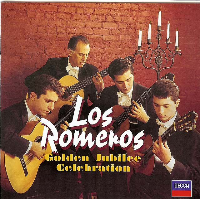 Los Romeros: Golden Jubilee Celebration 50th Anniversary re-release: DECCA • Catalog no. 478 0192