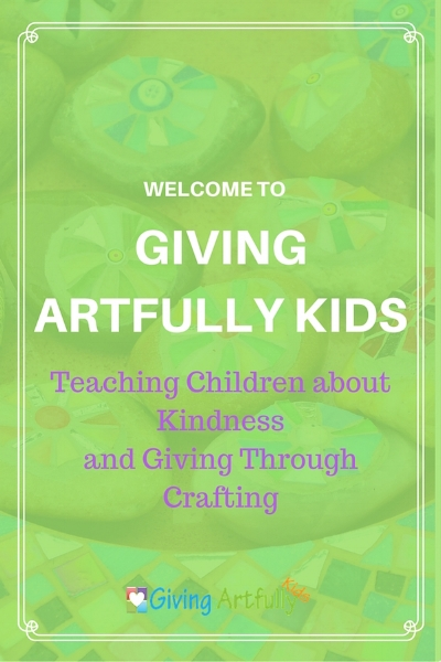 Giving Artfully Kids - Teaching Children Kindness and Giving through Arts and Crafts