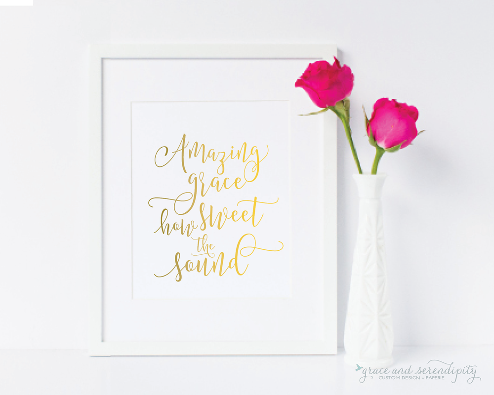 amazing grace, how sweet the sound - gold foil print by grace and serendipity