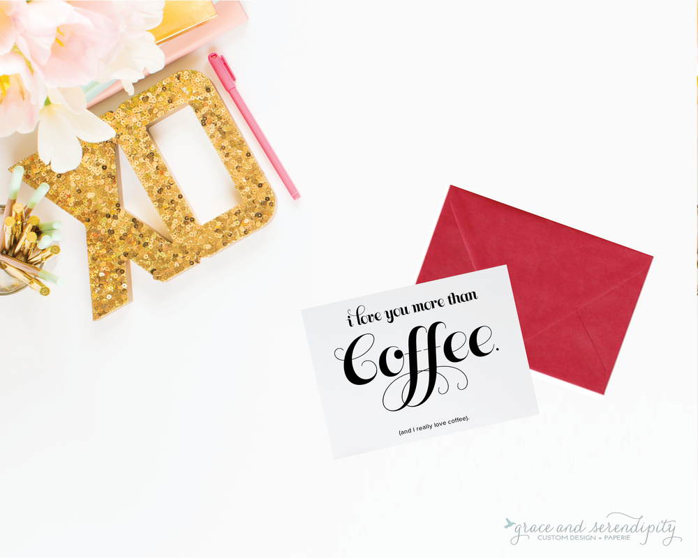 love you more than coffee gold foil valentines card - grace and serendipity