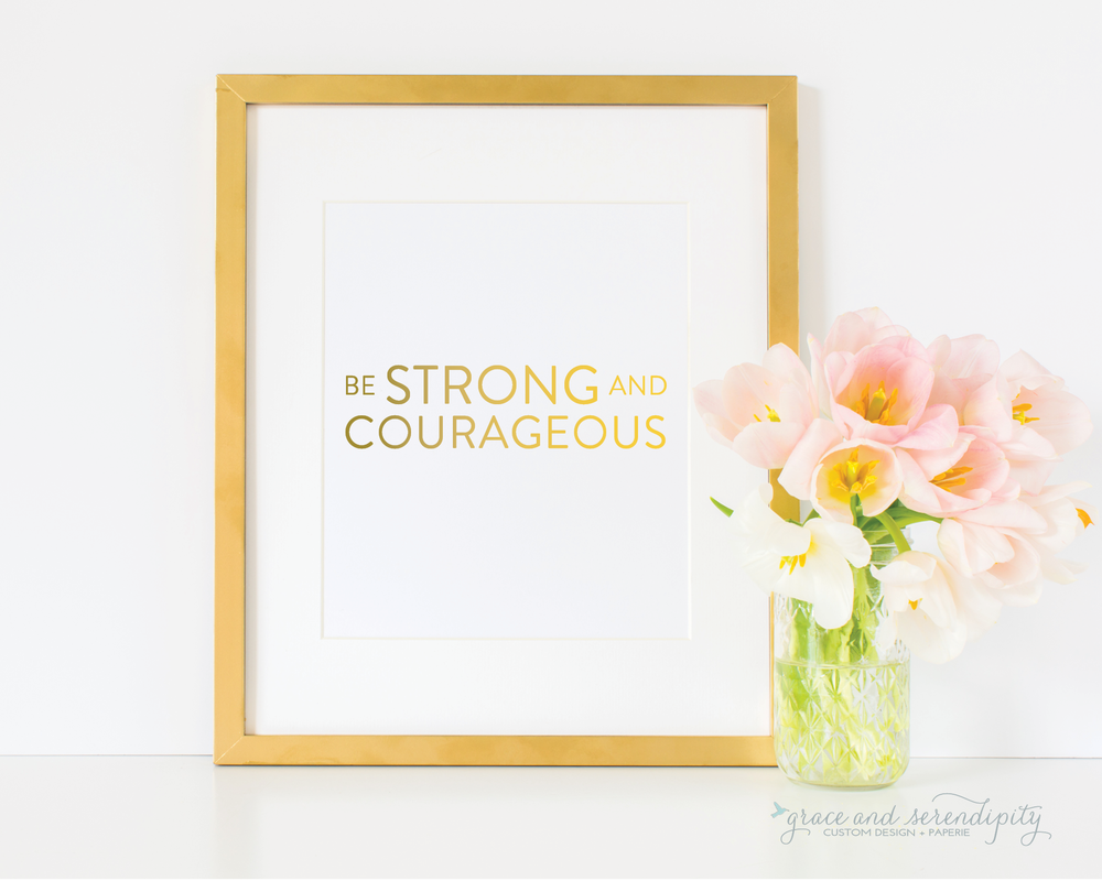 gs - be strong and courageous gold foil print.png