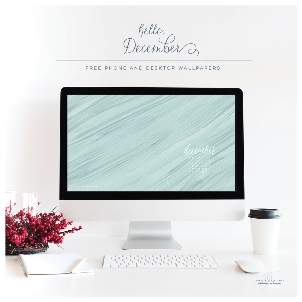 Free December Download for Phones and Desktops by Grace and Serendipity