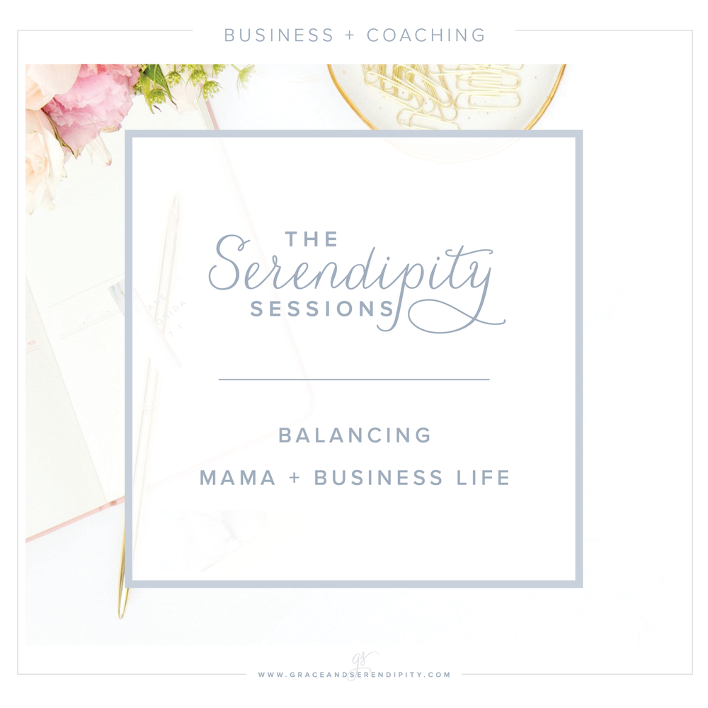 Serendipity Sessions - coaching sessions for creative business owners - balancing mama and business life by Grace and Serendipity