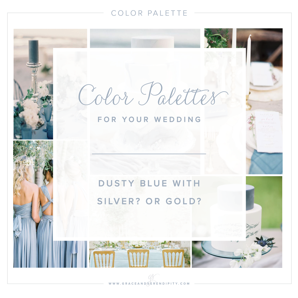 Color Palette: Dusty Blue with Gold? or Silver? — Grace and Serendipity