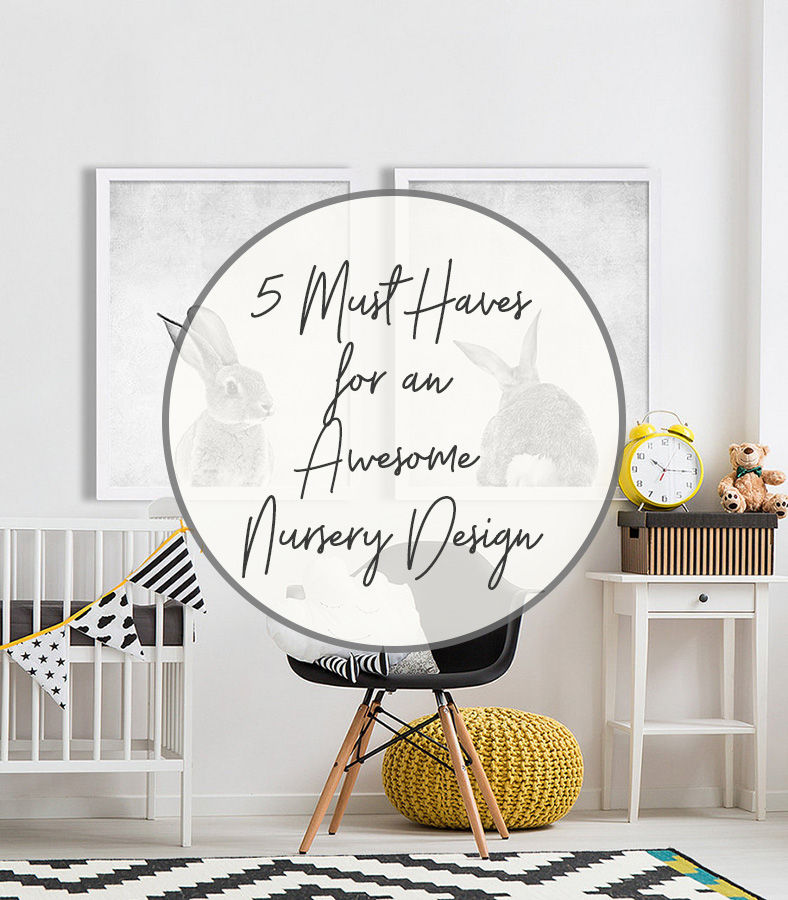 5 Must haves for an awesome nursery design.jpg