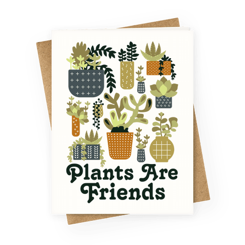 greetingcard45-off_white-one_size-z1-t-plants-are-friends.png