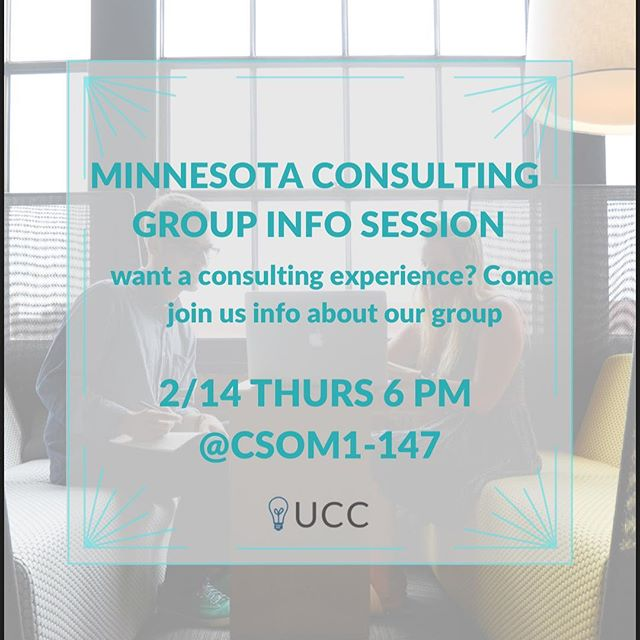 Come join us for our first meeting of spring semester! We'll be having an info session on MCG, where you can get consulting experience with local Minnesota businesses.  This Thursday 6PM @ CSOM 1-147!