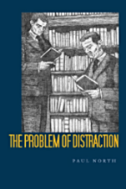 The Problem of Distraction (2012)