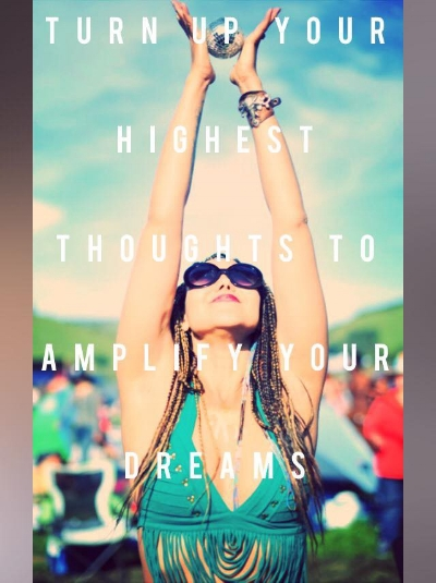 Turn Up Your Highest Thoughts