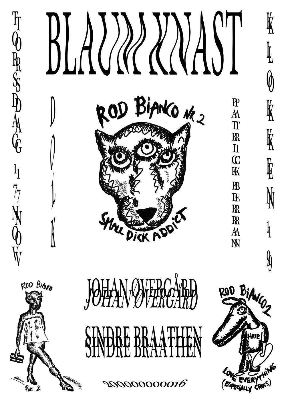 BLAUM KNAST Dolk, Johan Øvergård, Patrick Berran and Sindre Braathen 17. November - 17. December Opening 27. November 19.00
