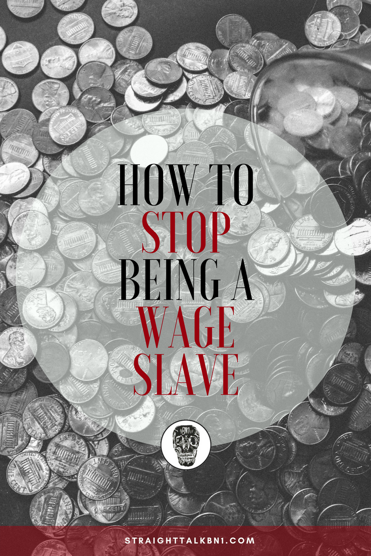 stop-being-a-wage-slave-straight-talk-bn1.jpg