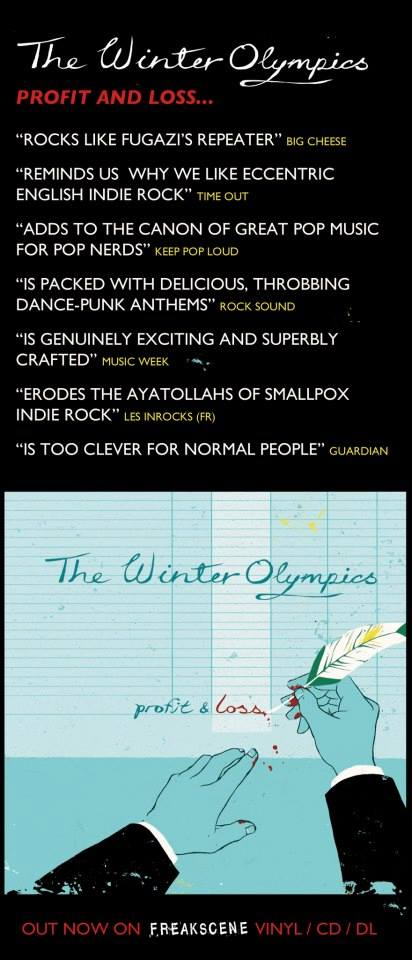 Unbelievably,  The Winter Olympics ' incredible monsterpiece of an album 'Profit and Loss' is FIVE YEARS OLD today. Even more unbelievably, there are still a handful of copies left. To celebrate this momentous occasion, all Winter Olympics stuff is now just  FIVE POUNDS in the shop .    (This is a massive saving for fans of sweet heavyweight vinyl, and a painful price hike if you just buy badges). Get involved!