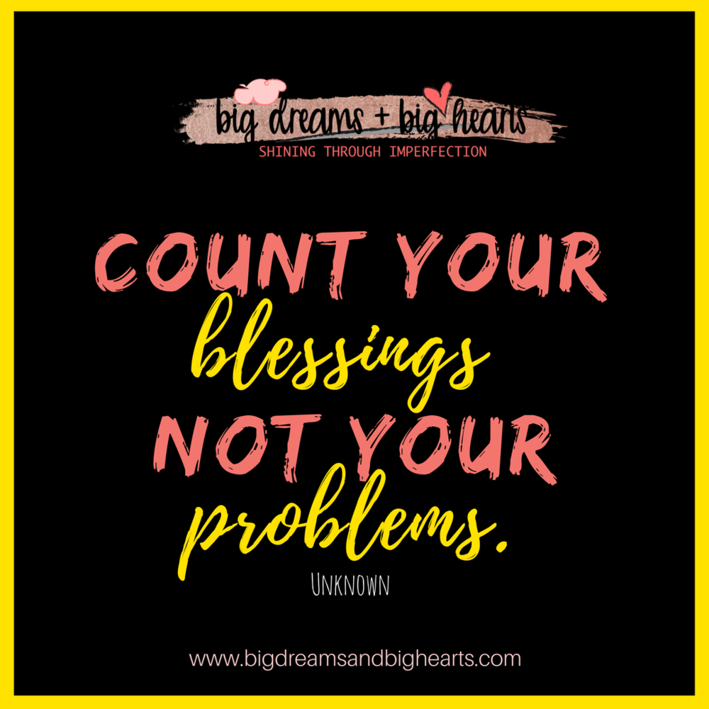 count your blessings, problem solver, life hacks