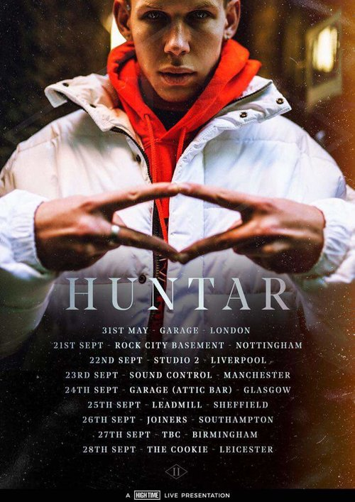 HUNTAR SEPTEMBER 2017 TOUR  After selling out Hoxton Square Bar & Kitchen earlier this year, HUNTAR has announced a headline tour and I am very excited to be heading out with him on 8 consecutive UK dates through September, as well as playing May 31st at The Garage, London! Tour dates include:  21st Sept Nottingham Rock City Basement  22nd Sept Liverpool Studio 2  23rd Sept Manchester Sound Control  24th Sept Glasgow The Attic  25th Sept Sheffield Leadmill  26th Sept Southampton Joiners  27th Sept Birmingham Unplug  28th Sept Leicester The Cookie