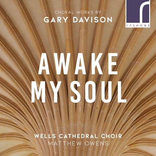 Awake My Soul - Wells Cathedral Choir.jpg