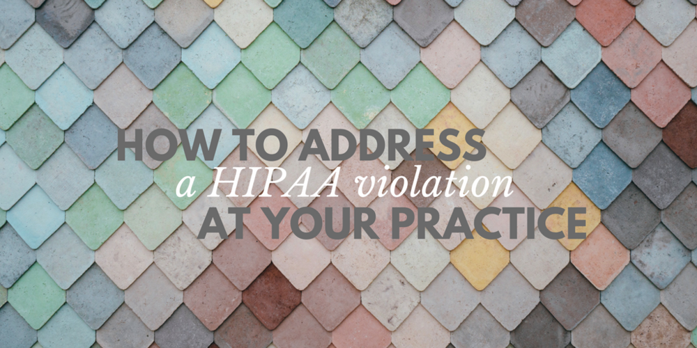 how to address a HIPAA violation at your practice