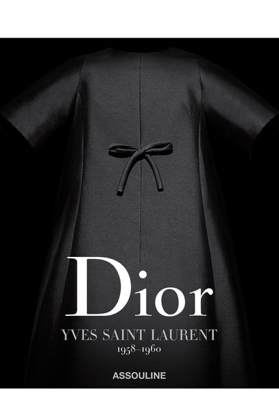 Dior by Yves Saint Laurent - Buch-Tipp - Erschienen bei Assouline