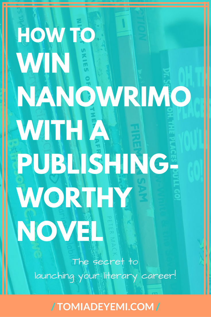 How To Win NaNoWriMo With A Publishing-Worthy Novel