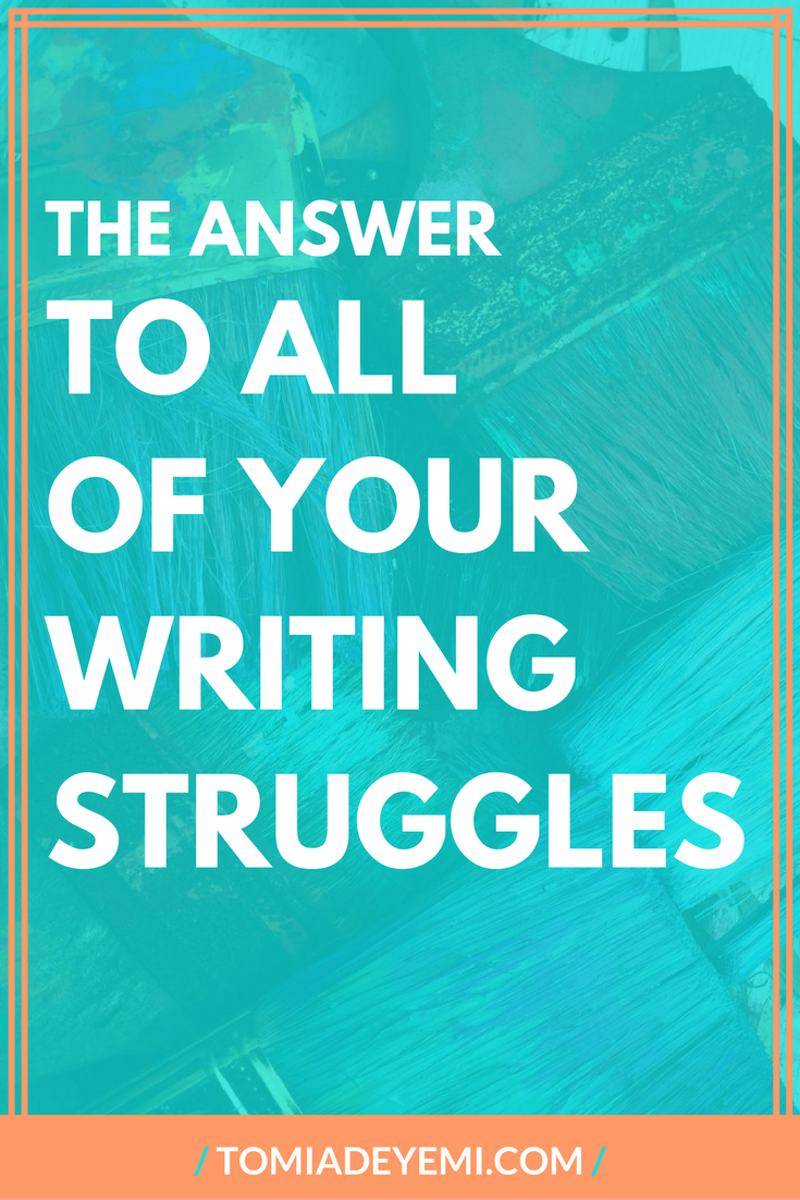 The Answer To All Of Your Writing Struggles