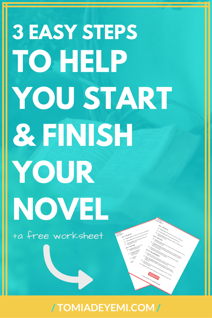 3 Tricks To Help You Start & Finish Your Novel Today